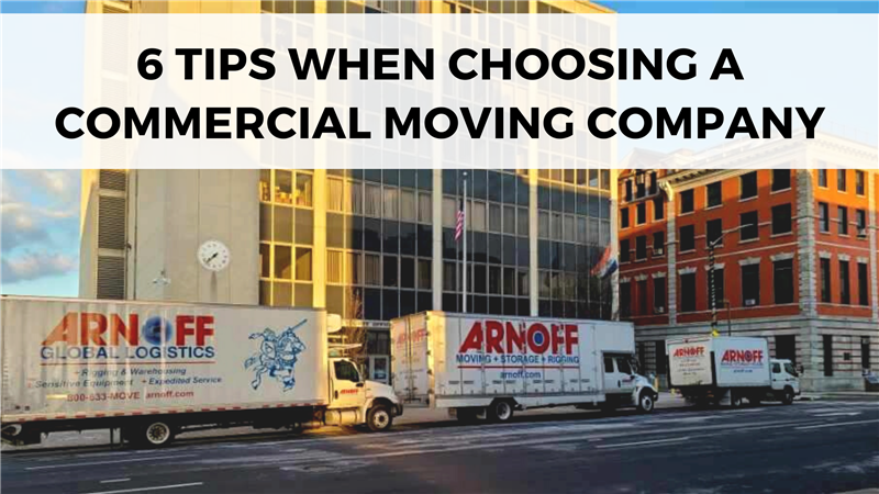 6 Tips When Choosing a Commercial Moving Company