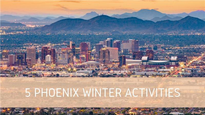 Phoenix Winter Activities