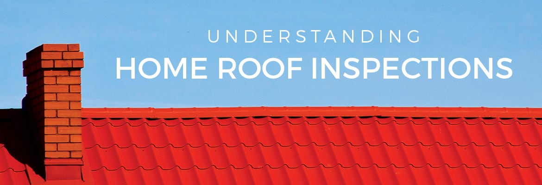 Understanding your home roof inspections.