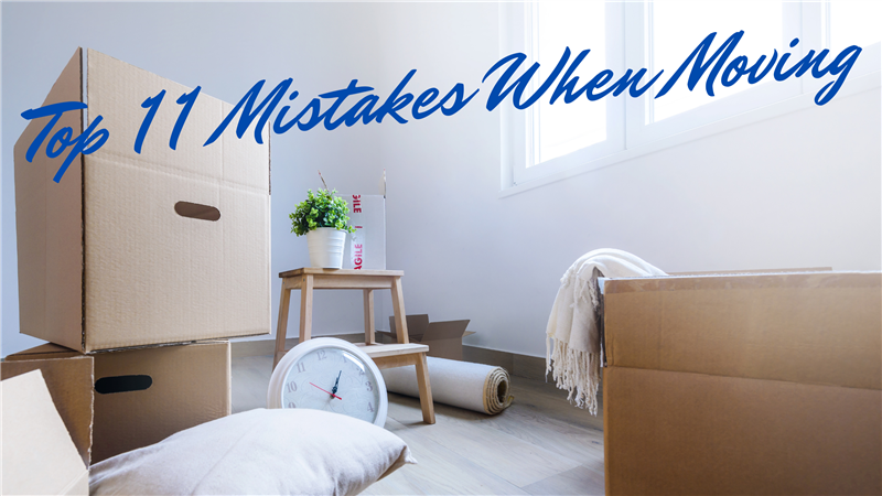 Top 11 Mistakes When Moving