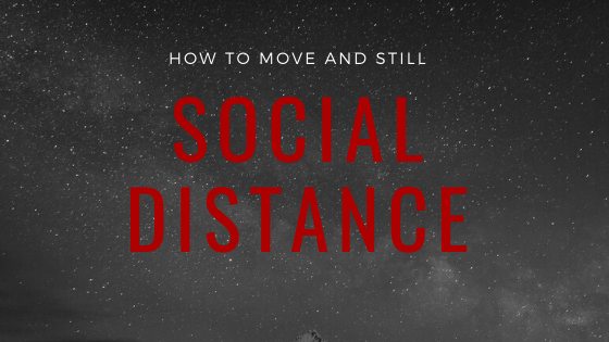 How to Move And Still Social Distance