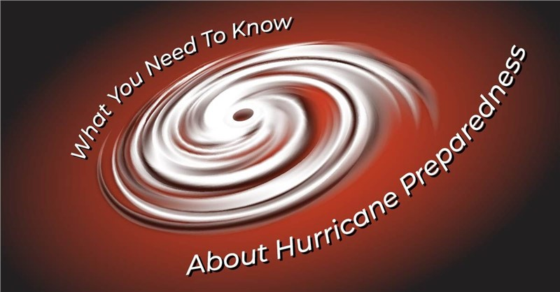 What You Need To Know About Hurricane Preparedness