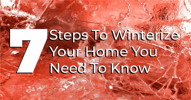 7 Steps To Winterize Your Home You Need To Know