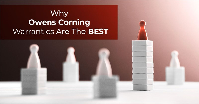 Why Owens Corning Warranties Are The Best