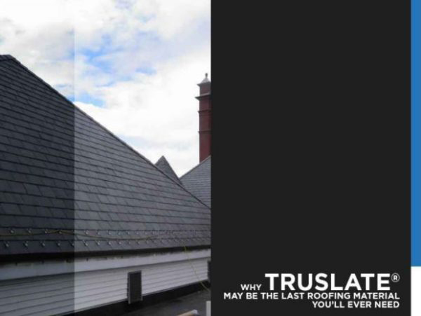 Why TruSlate® May Be the Last Roofing Material You'll Ever Need