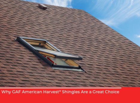 Why GAF American Harvest® Shingles Are a Great Choice