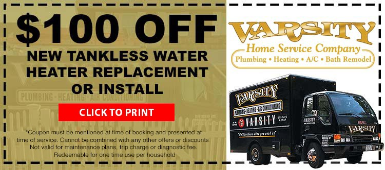 $100 Off New Tankless Water Heater Replacement or Install