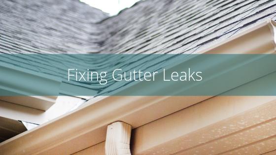 fixing gutter leaks